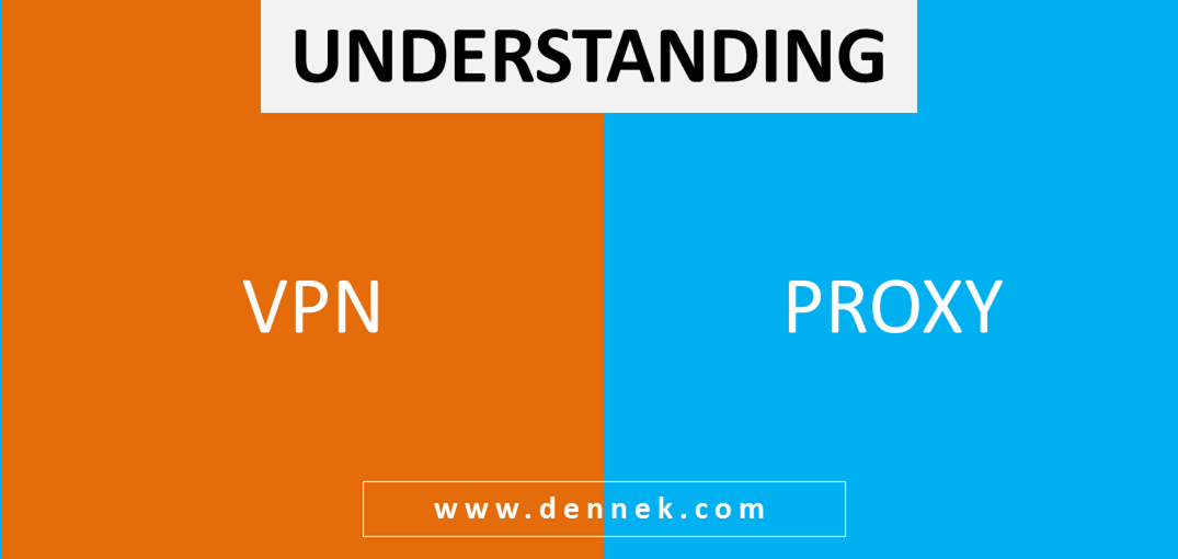 Understanding VPN and Proxy