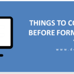 Top Tips Before formatting the PC